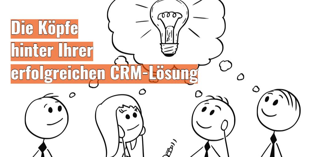Die Köpfe hinter Ihrer erfolgreichen CRM-Lösung