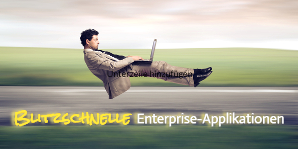 Blitzschnell Enterprise-Applikationen erstellen